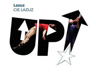 Cie Lazuz ------------- LAZUZ-------- Festival UP! 2018