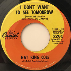NAT KING COLE:I DON'T WANT TO SEE TOMORROW(LABEL SIDE-A)