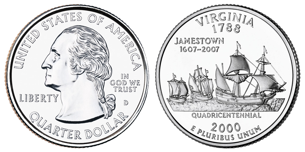 The Virginia State Quarter commemorating Jamestown was issued by the U.S. Mint in 2000.