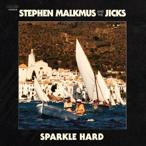 Stephen Malkmus And The Jicks - Sparkle Hard