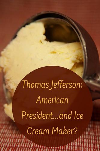 Thomas Jefferson: American President...and Ice Cream Maker?