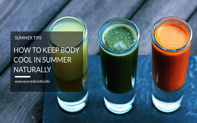 How To Keep Body Cool In Summer Naturally Body Cooling Foods Ayurveda