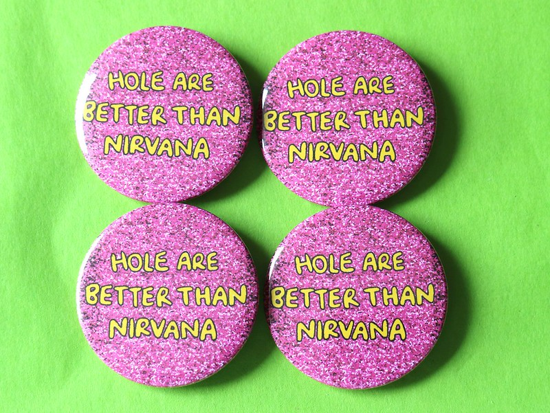 Hole Are Better Than Nirvana Badges