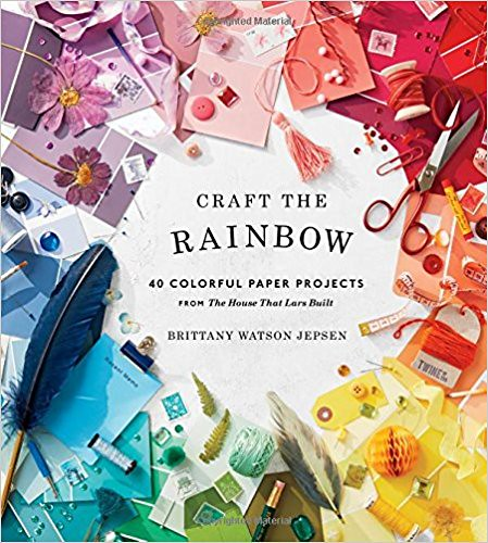 Craft the Rainbow by Brittany Watson Jepsen