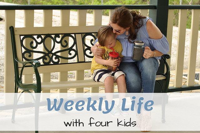 Weekly Life with Four Kids