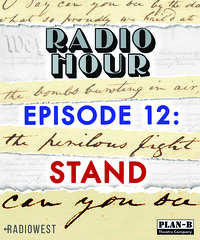 RADIO HOUR EPISODE 12: STAND