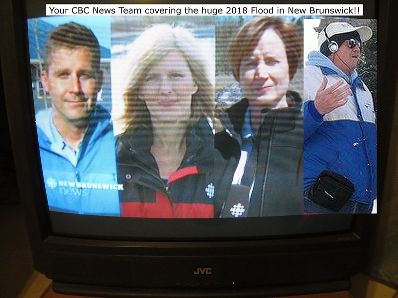YOUR CBC NEWS TEAM COVERING THE HUGE 2018 FLOOD IN NEW BRUNSWICK!!!!!!!!