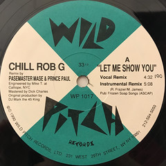 CHILL ROB G: LET ME SHOW YOU(LABEL SIDE-A)