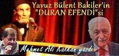 """Yavuz Bülent Bakiler'in """"DURAN EFENDİ""""si"""