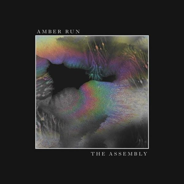 Amber Run - The Assembly
