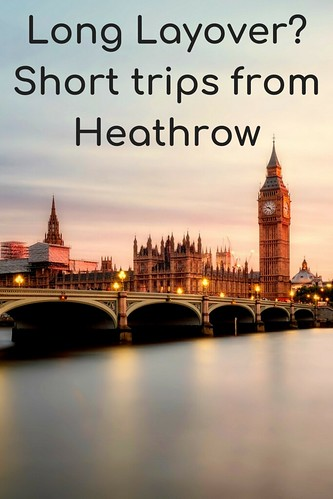 Long Layover? Short trips from Heathrow