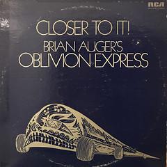 BRIAN AUGER'S OBLIVION EXPRESS:CLOSER TO IT!(JACKET A)