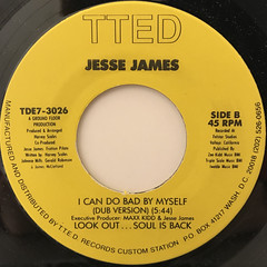 JESSE JAMES:I CAN DO BAD BY MYSELF(LABEL SIDE-B)