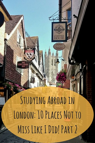 Studying Abroad in London: 10 Places Not to Miss Like I Did! Part 2